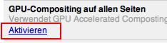 """""""GPU-Compositing auf allen Seiten"""" aktivieren"""